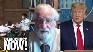 Noam Chomsky on Trump's Disastrous Coronavirus Response, Bernie Sanders & What Gives Him Hope