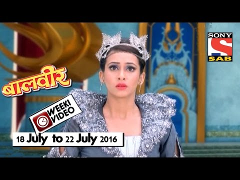WeekiVideos | Baalveer | 18 July to 22...