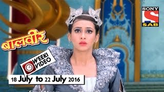 WeekiVideos | Baalveer | 18 July to 22 July 2016