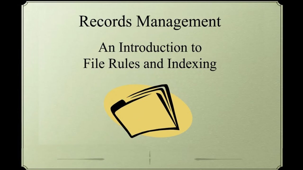 Records Management  An Introduction to Filing Rules and Indexing