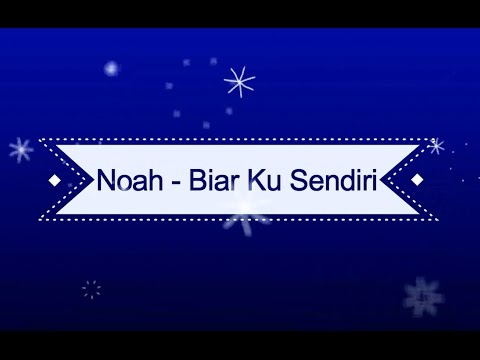NOAH - Biar Ku Sendiri KARAOKE TANPA VOKAL