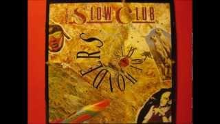 The Slow Club - Rosalie