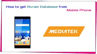 How to get Nvram Database from Mobile Phone MTK CPU
