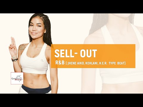 """[FREE] Jhene Aiko x Kehlani x H.E.R type beat """"Sell - Out"""" / Soulful Hip Hop R&B  Inst"""