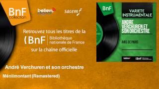 André Verchuren et son orchestre – Ménilmontant – Remastered