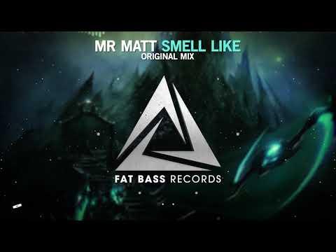 Mr Matt - Smell Like (Original Mix) [OUT NOW!]