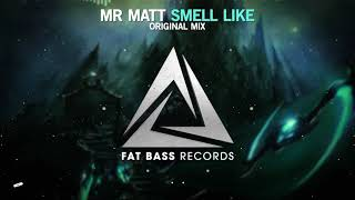 Mr Matt - Smell Like (Original Mix) [OUT NOW!]