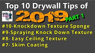 My Top 10 DRYWALL Tips of 2019- PART ONE