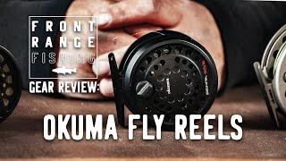 Okuma Fly Reels | Gear Review