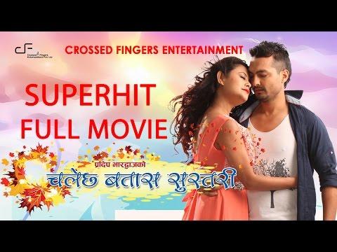 "New Nepali Movie - ""Chalechha Batas Sustari"" || Promod Bhardwaj,Sushma Karki || Super Hit Movie 2016"