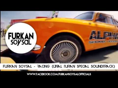 Furkan Soysal - Racing (Ünal Turan Special SoundTrack)