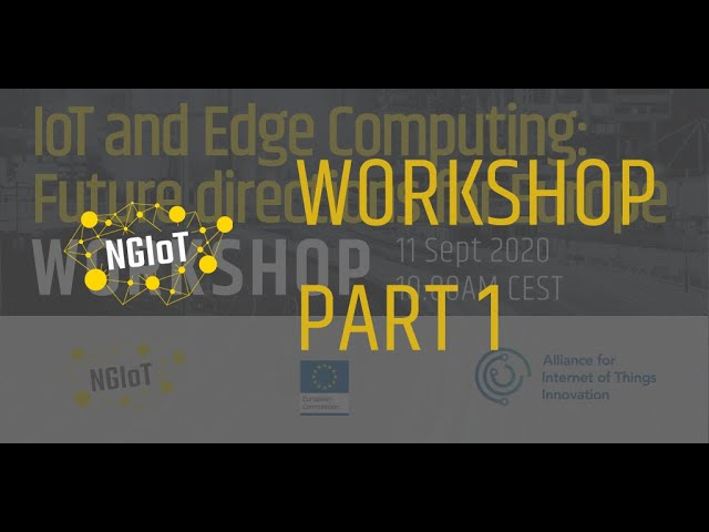 IoT and Edge Computing: Future directions for Europe (Session 1)