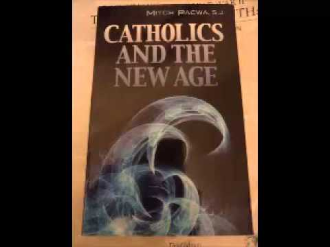 What the New Age Is and Is Not - Fr Mitch Pacwa