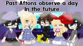 Past Aftons Observe a day in the Future// Afton Family // MY AU