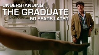 Understanding The Graduate 50 Years Later