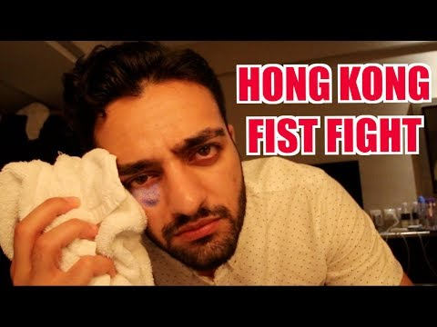 GOT IN A FIST FIGHT IN HONG KONG!