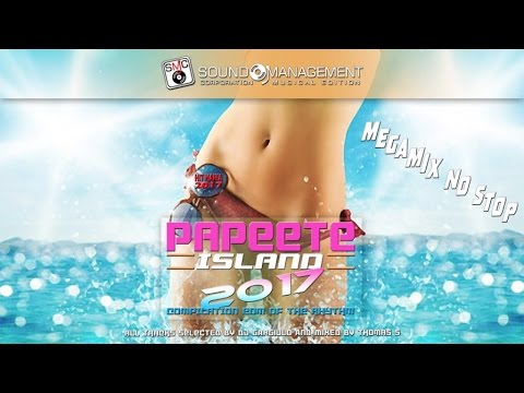 *MEGAMIX NO STOP* PAPEETE 2017 (Compilation EDM & CLUB) - Selected Dj Gargiulo Mixed Thomas S