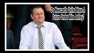What Does The Future Hold For Newcastle United Under Mike Ashley