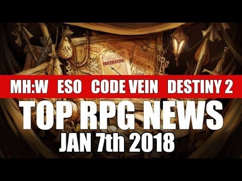 Top RPG News of the Week - Jan 07 2018 (Monster Hunter: World, Elder Scrolls Online, Code Vein)