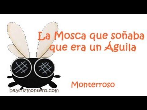 La Mosca que soñaba que era un Águila de Monterroso - Cuentos cortos - Microcuentos