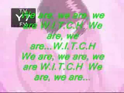 W.I.T.C.H opening full song with lyrics