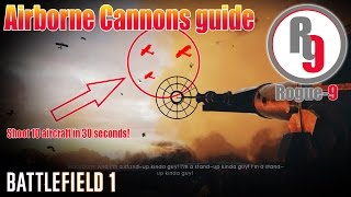 Airborne Cannons guide - Battlefield 1