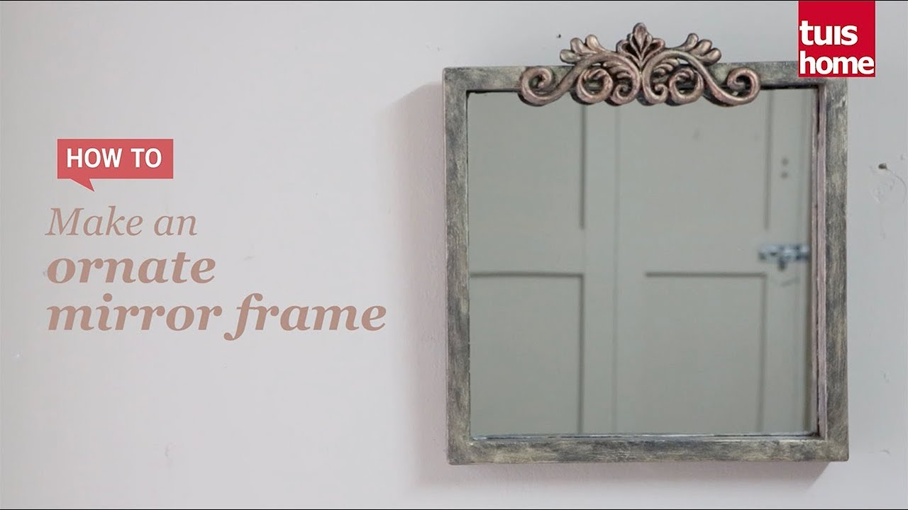 Make An Ornate Mirror Frame Youtube