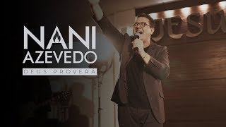 Nani Azevedo - Deus Proverá (Vídeo Oficial)