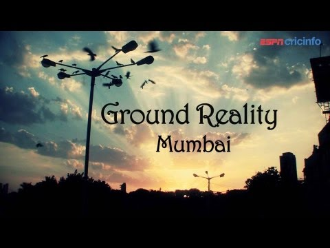 Ground Reality: Cricket in Mumbai