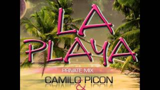Dj Regaal & Camilo Picon - La Playa (Private Mix)