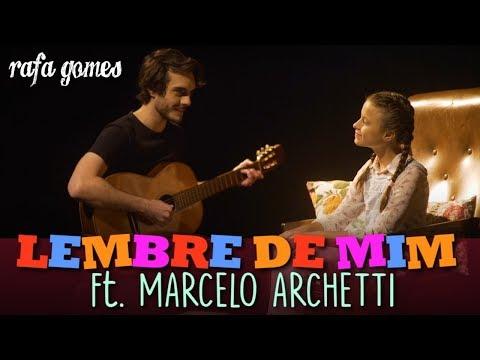 LEMBRE DE MIM (Viva - A Vida é Uma Festa) ft. Marcelo Archetti | Cover - RAFA GOMES