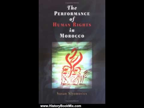 History Book Review: The Performance of Human Rights in Morocco (Pennsylvania Studies in Human Ri...