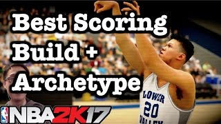 nba 2k17 best build shooting guard tips how to make best 2k17 shot creator archetype