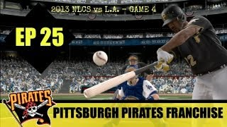 MLB 13 The Show - Pittsburgh Pirates Franchise - EP25 (NLCS Game 4 vs Los Angeles)