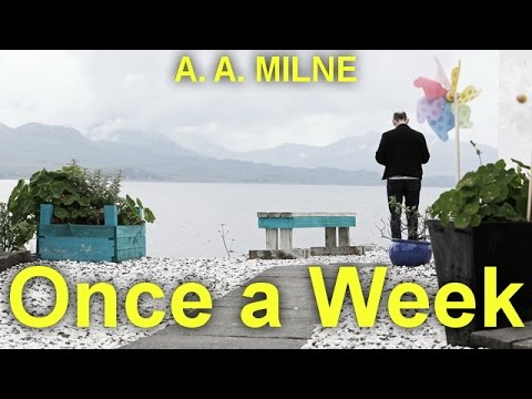 Once a Week  by A. A. MILNE (1882 - 1956) by Humorous Fiction Audiobooks
