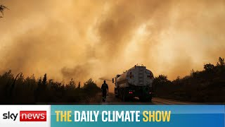 The Daily Climate Show: Turkey's wildfires