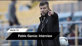 Οι δηλώσεις του Πάμπλο Γκαρσία - PAOK TV