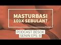 Podcast Besok Senin Eps. 8  Ngobrolin Bokep Dan Masturbasi