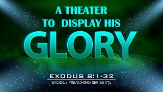 A THEATER TO DISPLAY HIS GLORY - Pastor Billy Jung (Hope of Glory)