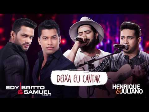 Edy Britto e Samuel - DEIXA EU CANTAR part Henrique e Juliano