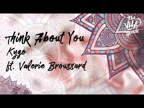 Kygo ft. Valerie Broussard – Think About You (Lyric Video)