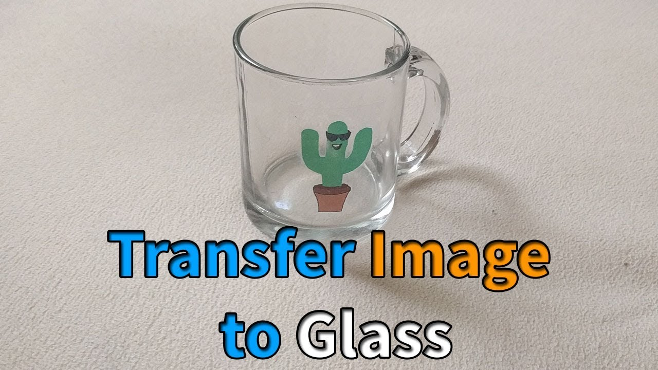 How To Print Glass How To Transfer Printed Image To Glass At Home Youtube