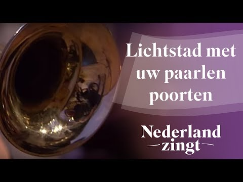 Nederland Zingt: Nieuw Jeruzalem / Lichtstad met uw paarlen poorten