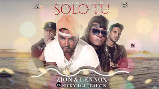 Solo T Remix Zion y Lennox ft Nicky Jam y J Balvin Audio Oficial.mp3