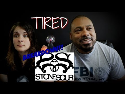 Stone Sour Tired Reaction!!