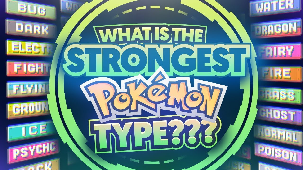 What Is The Strongestbest Pokemon Type - Youtube-5817