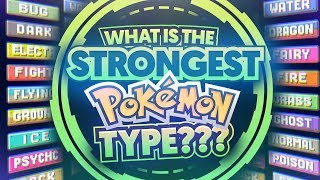 What is The STRONGEST/BEST Pokemon Type?
