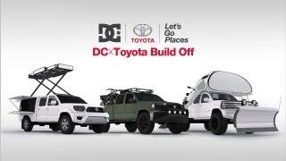 DC SHOES: DC X TOYOTA LET'S GO PLACES BUILD OFF