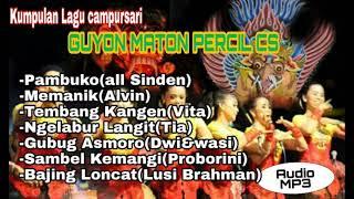 Kumpulan Lagu Campursari GUYON MATON CAK PERCIL CS.