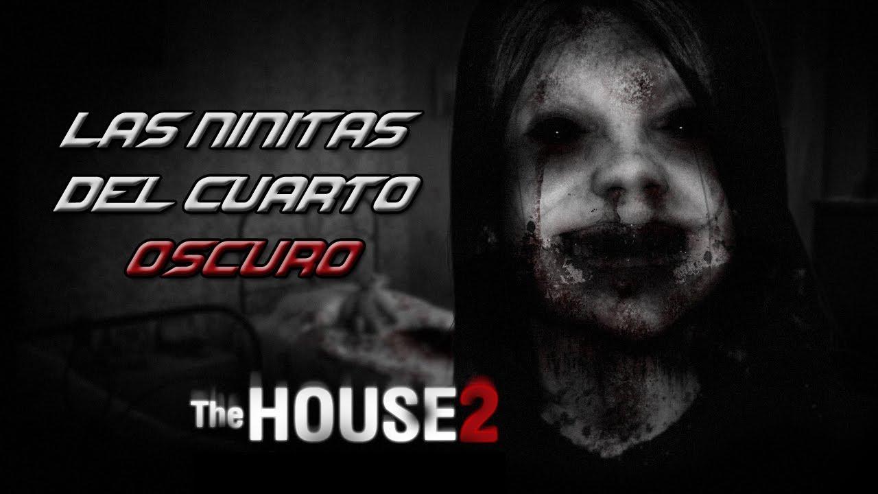 LAS NIÑITAS DEL CUARTO OSCURO - The House 2 - Juego de Miedo. - YouTube